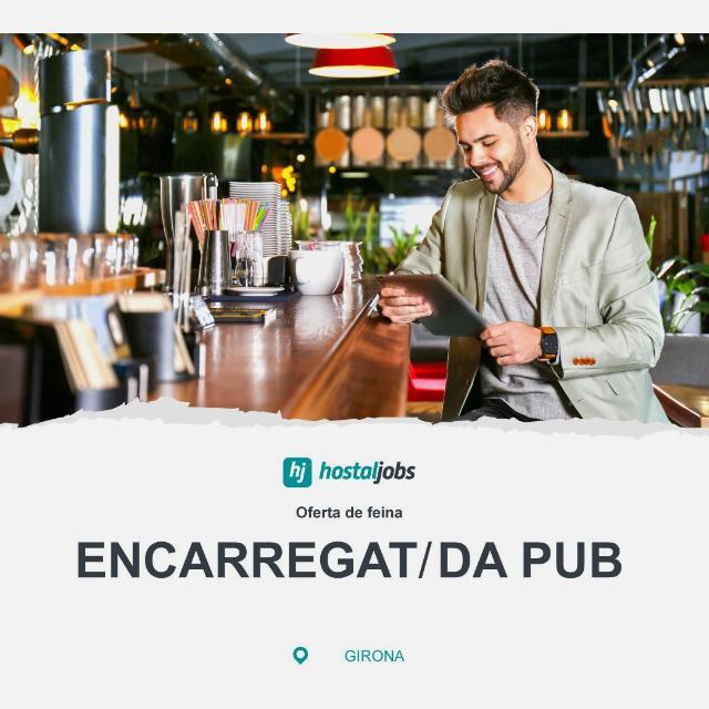 Encarregat/da Pub - Girona